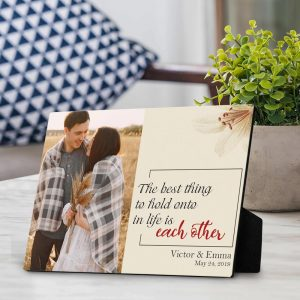 """The Best Thing To Hold Onto In Life Is Each Other"" Photo Desktop Plaque"