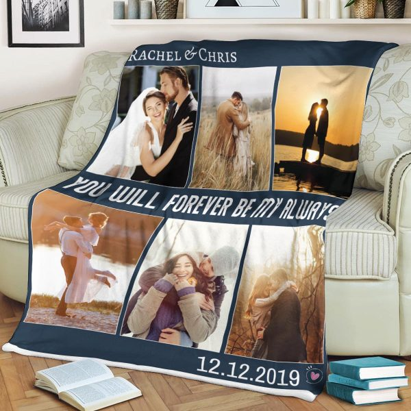 a personalized blanket with photos and a quote You Will Forever Be My Always