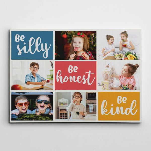 a photo collage canvas print with the inspirational words Be Silly Be Honest Be Kind