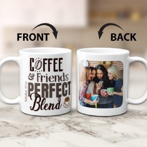 Coffee And Friends Make The Perfect Blend Custom Photo Mug