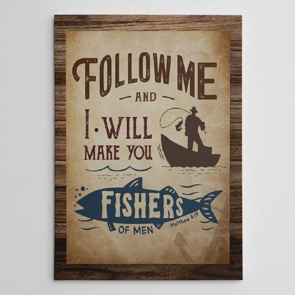 Follow Me, and I Will Make You Fishers of Men. Matthew 4:19 Canvas Print