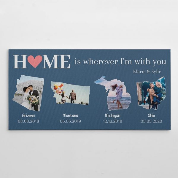 home is wherever I'm with you custom canvas print