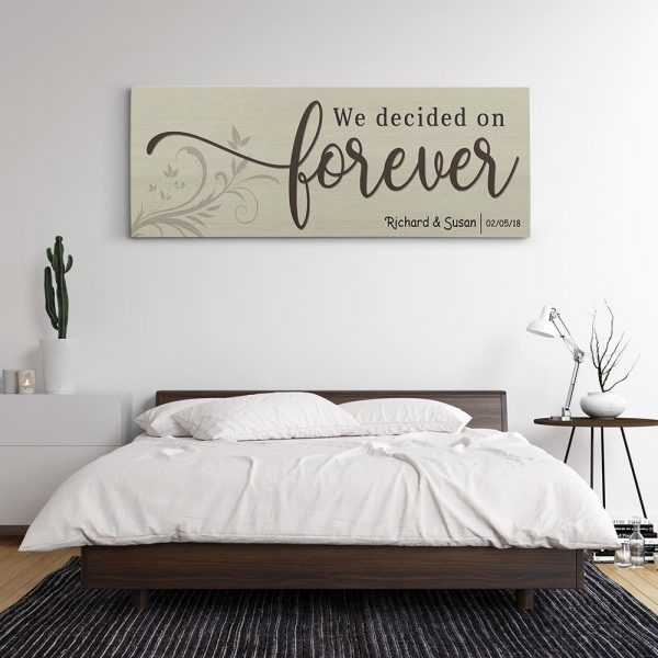 a custom canvas print with the quote We Decided On Forever
