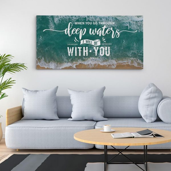 a canvas print with the bible verse When You Go Through Deep Waters I Will Be With You
