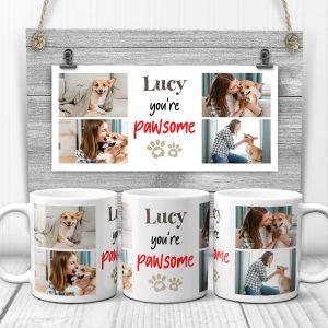 a photo mug for pet lovers with the funny quote you are pawsome