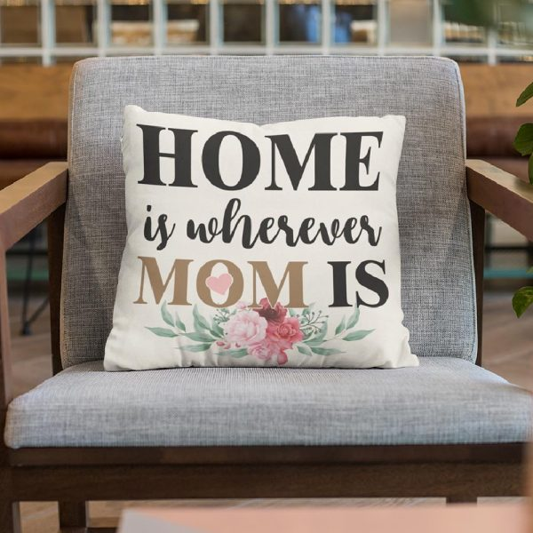 Home Is Wherever Mom Is Suede Pillow