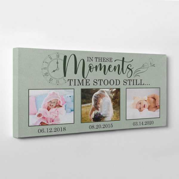In These Moments Time Stood Still Custom Photo Canvas Print