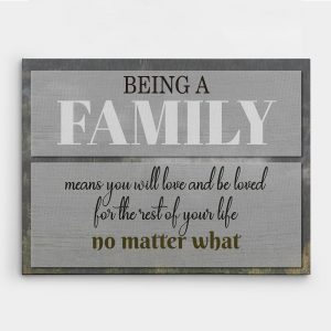 Being A Family Means You Will Love and Be Loved canvas print