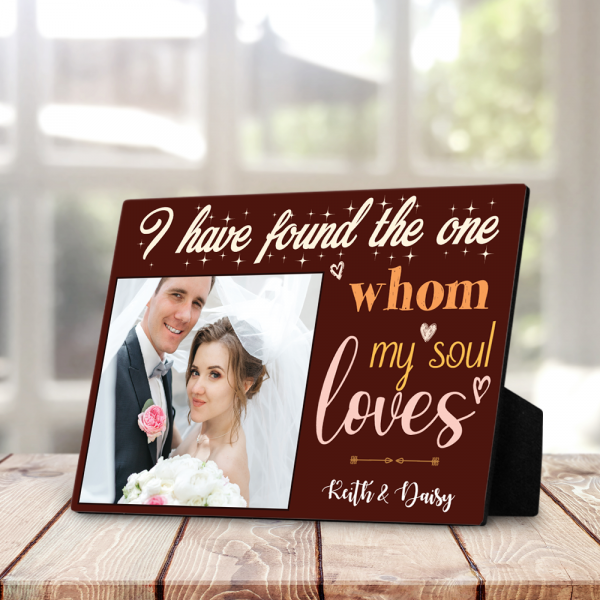 I Have Found The One Whom My Soul Loves Custom Photo Desktop Plaque