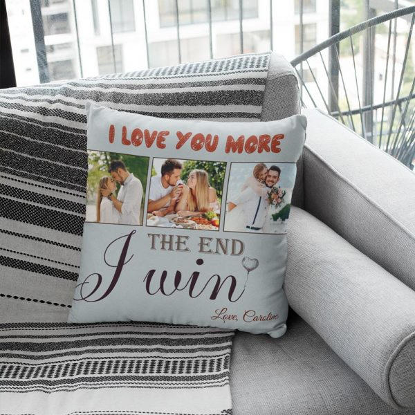 A customized version of the 'I love you more the end I win' custom photo suede pillow