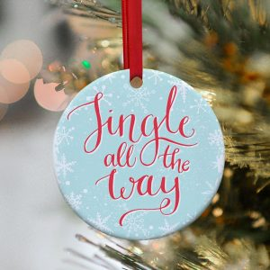 Jingle All The Way Christmas Ornament