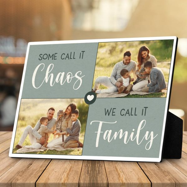 """Some Call It Chaos, We Call It Family"" photo plaque - family gift ideas"