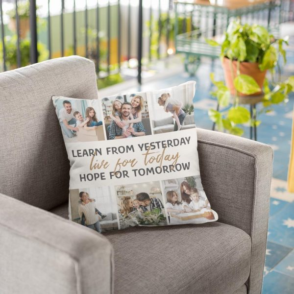 Learn from Yesterday Live for Today Hope for Tomorrow Photo Collage Pillow
