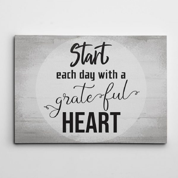 Start Each Day With A Grateful Heart Canvas Print