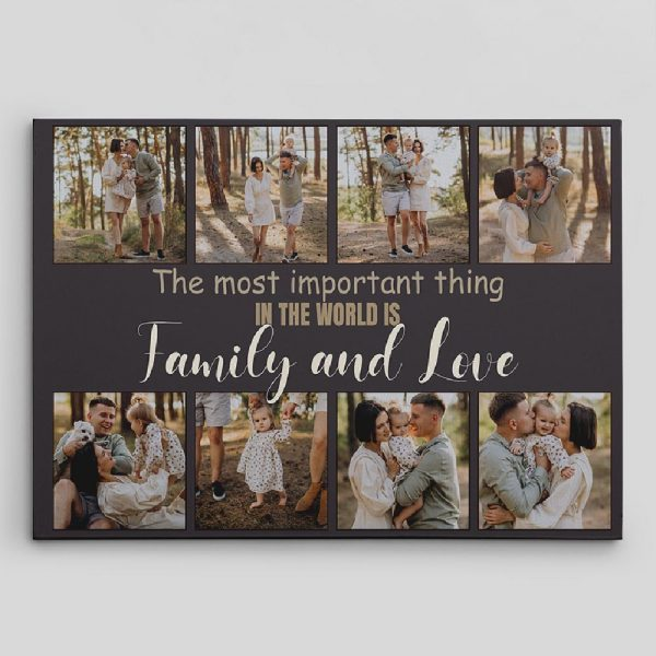 The Most Important Thing In The World Is Family And Love Custom Photo Collage Canvas Print