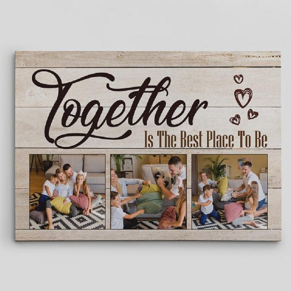 together is the best place to be custom collage photo canvas print