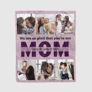 we are so glad that you're our mom blanket - gifts for mom