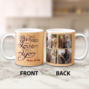 Where There Is Love There Is Life Custom Photo Mug