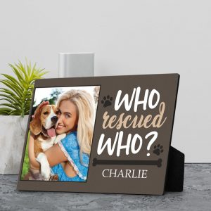 Who Rescued Who Dog Lover Custom Photo Desktop Plaque