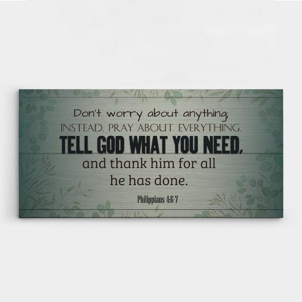 Don't Worry About Anything Instead Pray About Everything Canvas Print