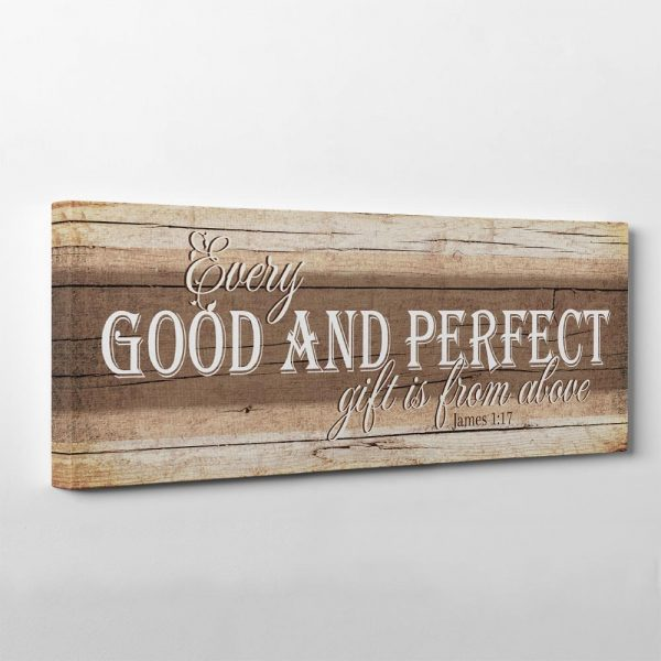 Every Good And Perfect Gift Is From Above Canvas Print - Inspirational Wall Decor