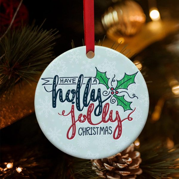 Have A Holly Jolly Christmas Ornament
