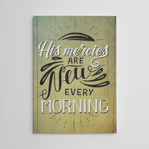 His Mercies Are New Every Morning canvas sign
