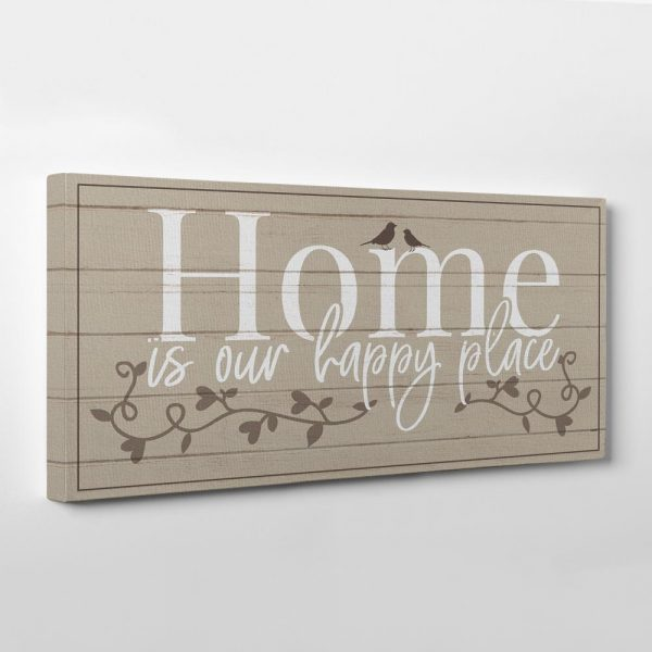 Home Is Our Happy Place Canvas Print