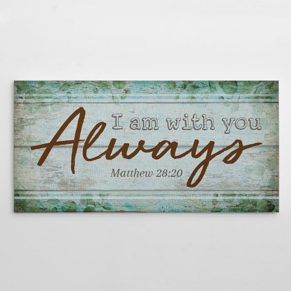 I Am With You Always Christian - Canvas Print