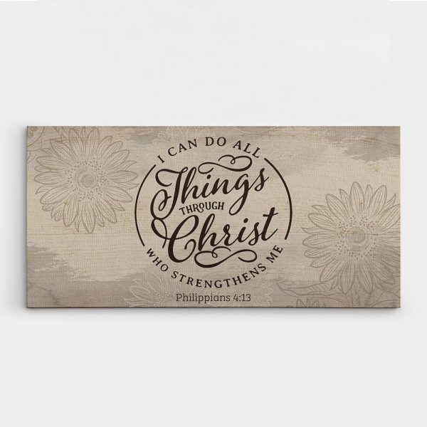 I Can Do All Things Through Christ Who Strengthens Me - Philippians 4:13 Canvas Print