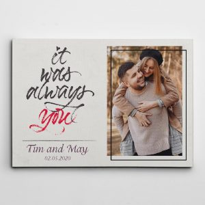 it was always you custom photo canvas print - anniversary gift idea