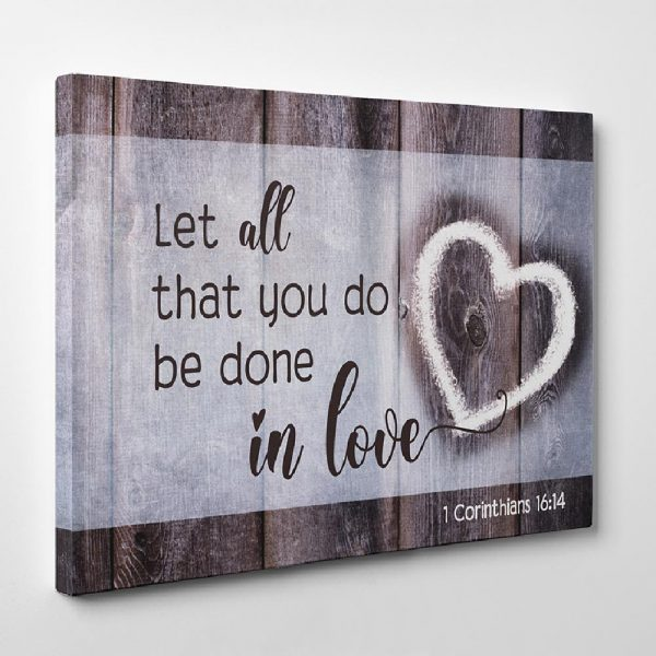 Let All That You Do Be Done In Love horizontal Canvas Print