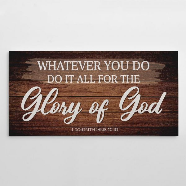 Whatever You Do Do It All For The Glory Of God canvas print