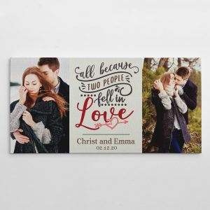 All Because Two People Fell In Love Custom Photo Canvas Print