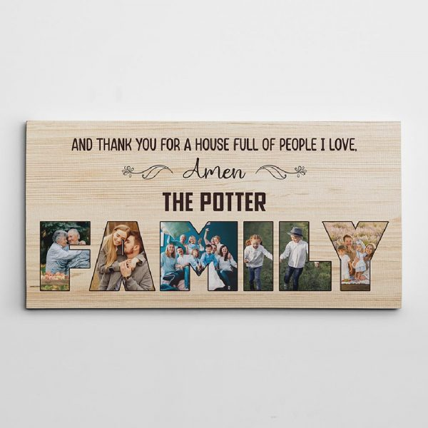 And Thank You For A House Full Of People I Love Custom Photo Canvas Print