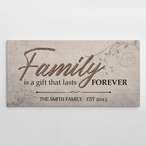 family is a gift that lasts forever canvas print