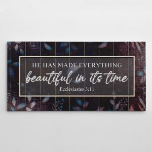 He Has Made Everything Beautiful In Its Time Canvas