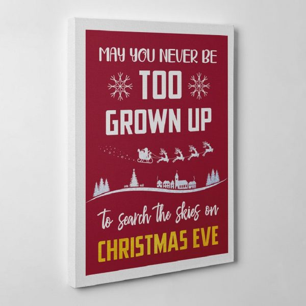 May You Never Be Too Grown Up To Search The Skies On Christmas Eve Canvas Print