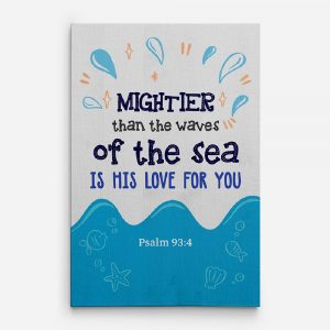 Mightier Than The Waves Of The Sea Is His Love For You canvas print