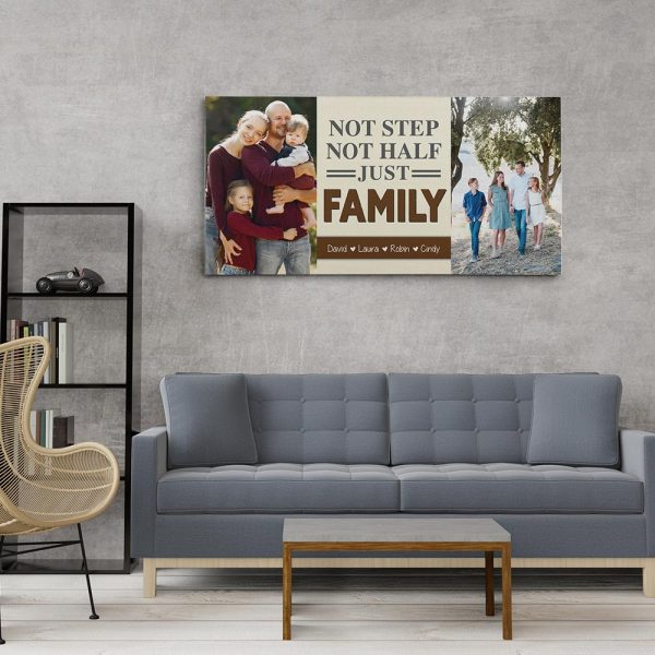 Not Step Not Half Just Family Custom Photo Canvas Print
