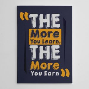"The More You Learn, The More You Earn"" motivational canvas"