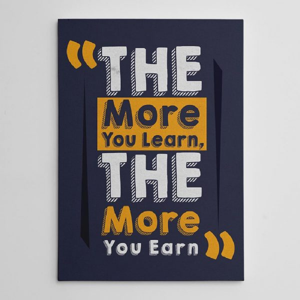 """The More You Learn, The More You Earn"""" motivational canvas"""