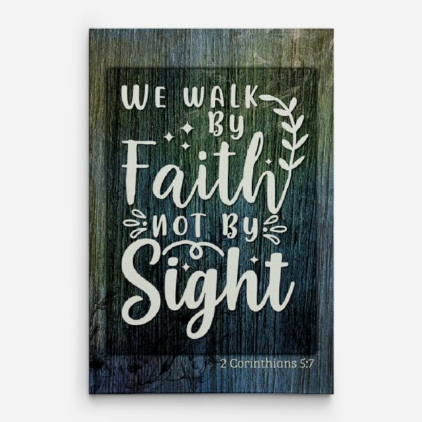 We Walk By Faith Not By Sight Canvas Print