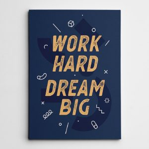 Work Hard Dream Big Canvas Print