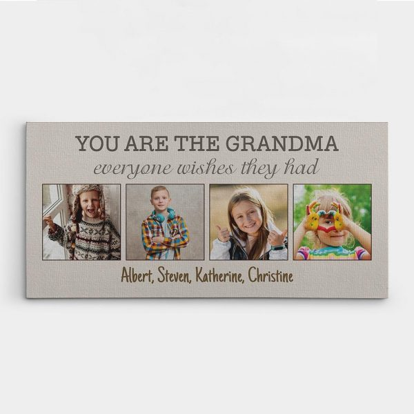 gifts for grandma - you are the grandma everyone wishes they had custom canvas print