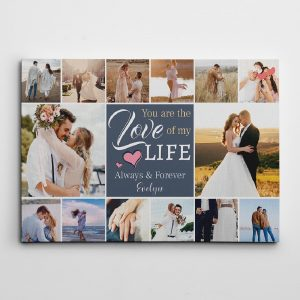 """""""You Are the Love of My Life"""" Photo Collage Canvas Print - wedding anniversary gift"""