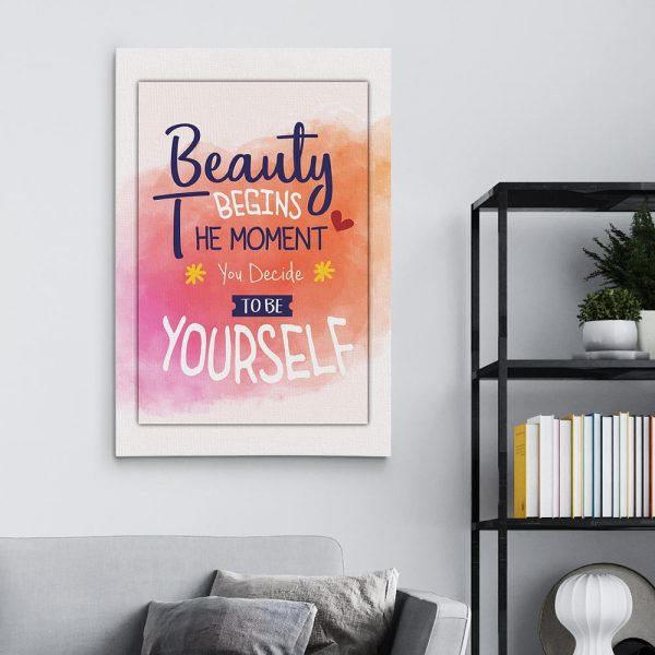 Beauty Begins The Moment You Decide To Be Yourself Canvas Print