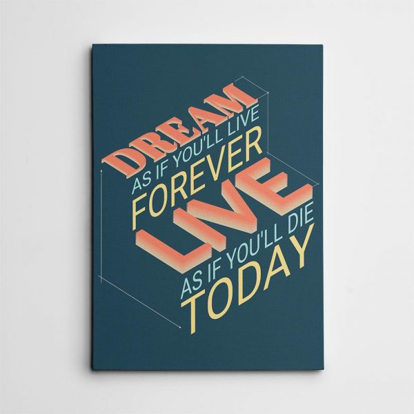 Dream As If You Will Live Forever Live canvas print