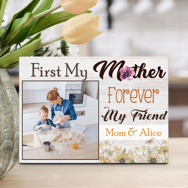 First My Mother Forever My Friend Desktop Photo Plaque