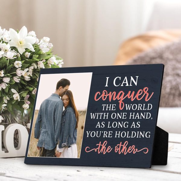 I Can Conquer The World With One Hand desktop plaque